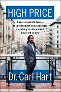 High Price: A Neuroscientist's Journey of Sel ...