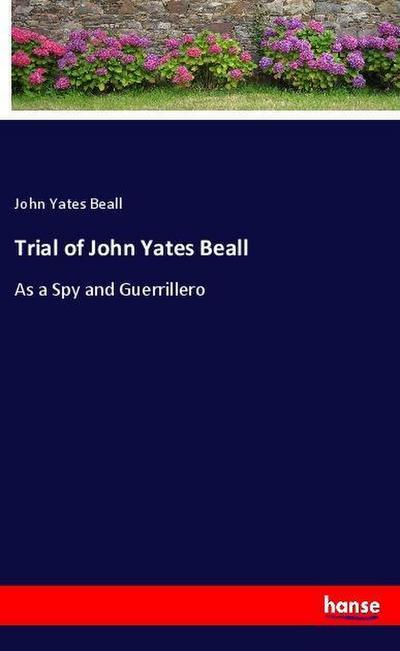 Trial of John Yates Beall