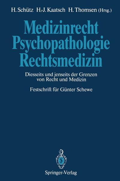 Medizinrecht - Psychopathologie - Rechtsmedizin