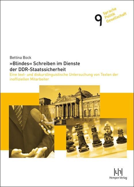 »Blindes« Schreiben im Dienste der DDR-Staatssicherheit Bettina Bock