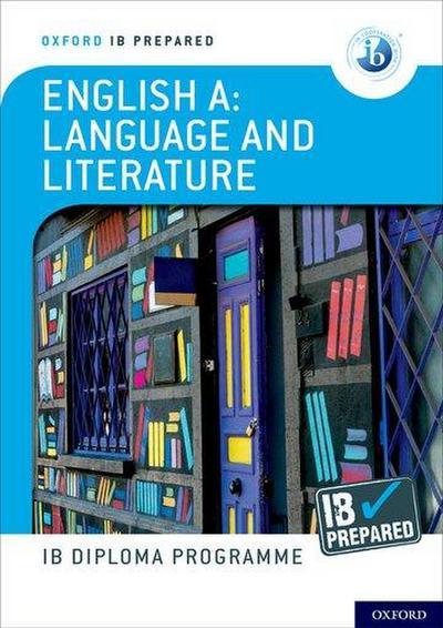 Oxford IB Diploma Programme: IB Prepared: English A Language and Literature