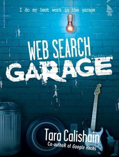 Web Search Garage [Taschenbuch] by Calishain, Tara