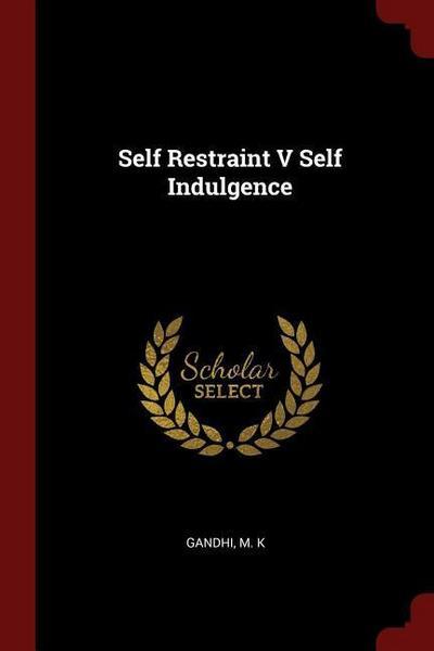 Self Restraint V Self Indulgence