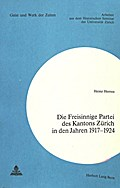 Die Freisinnige Partei des Kantons Zürich in den Jahren 1917-1924