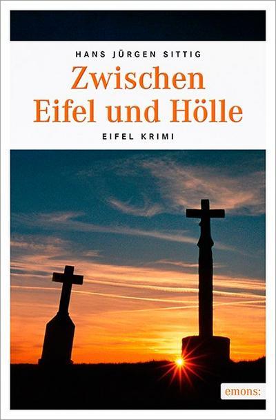 Zwischen Eifel und Hölle; Eifel Krimi; Deutsch