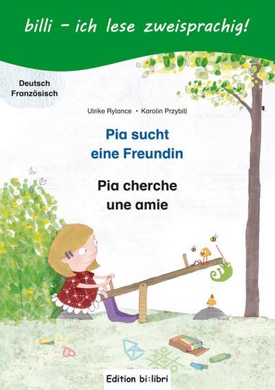 Pia sucht eine Freundin. Deutsch-Französisch