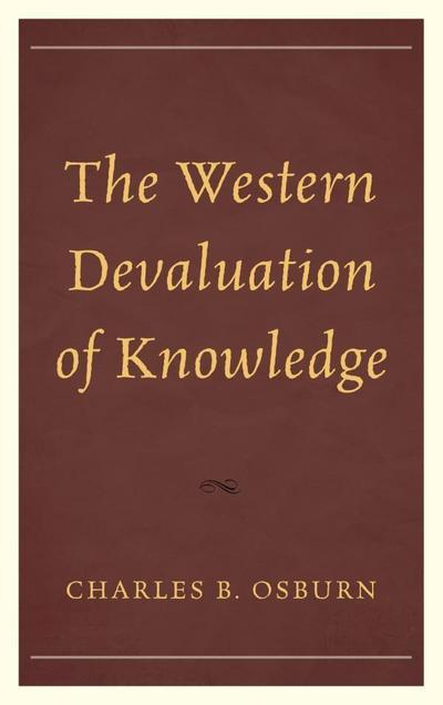 The Western Devaluation of Knowledge