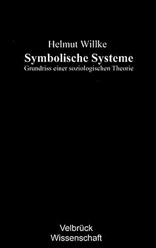 Symbolische Systeme Helmut Willke