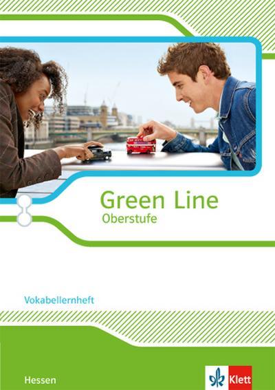 Green Line Oberstufe. Klasse 11/12 (G8), Klasse 12/13 (G9). Vokabellernheft. Ausgabe 2015. Hessen