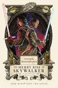 William Shakespeare's The Merry Rise of Skywalker: Star Wars Part the Ninth (William Shakespeare's Star Wars, Band 9)