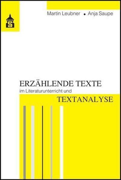 Erzählende Texte im Literaturunterricht und Textanalyse