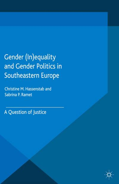 Gender (In)equality and Gender Politics in Southeastern Europe