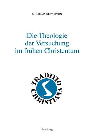 Die Theologie der Versuchung im frühen Christentum