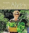 Alys Gartenland; Garten ist, was du draus mac ...