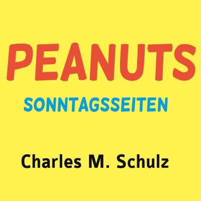 Peanuts Sonntagsseiten 2: Snoopy und seine Freunde
