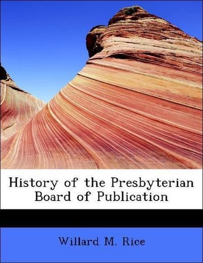 History of the Presbyterian Board of Publication