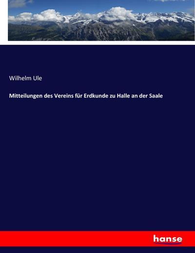 Mitteilungen des Vereins für Erdkunde zu Halle an der Saale