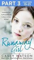 Runaway Girl: Part 3 of 3: A beautiful girl.  ...