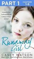 Runaway Girl: Part 1 of 3: A beautiful girl.  ...