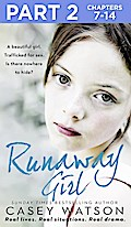 Runaway Girl: Part 2 of 3: A beautiful girl.  ...