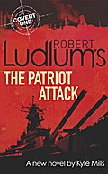 Robert Ludlum's The Patriot Attack (Covert One Novel 12)