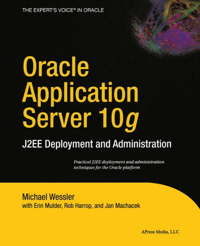 """Oracle Application Server 10""""g"""": J2ee Deployment and Administration"""