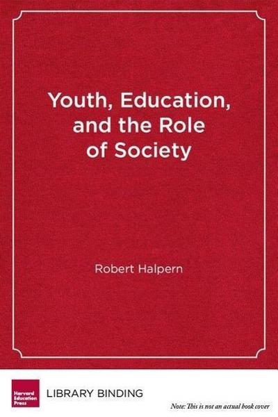 Youth, Education, and the Role of Society: Rethinking Learning in the High School Years