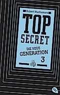Top Secret - Die Rivalen; Die neue Generation 3   ; Aus d. Engl. v. Ohlsen, Tanja; Deutsch