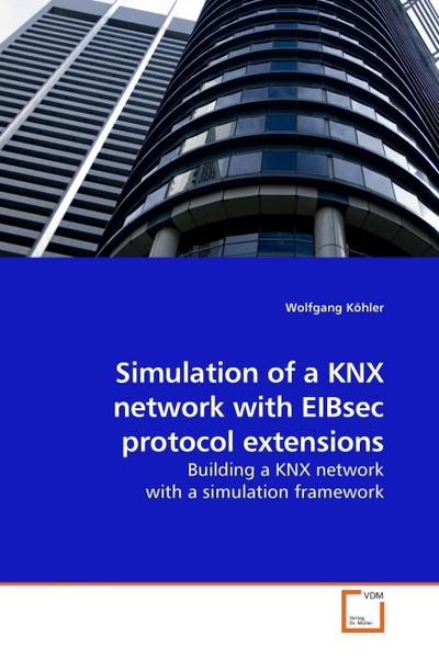 Simulation of a KNX network with EIBsec protocol extensions