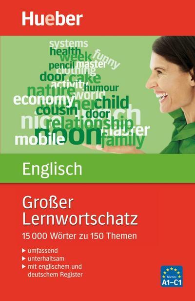 Großer Lernwortschatz Englisch: 15.000 Wörter zu 150 Themen – Erweiterte und aktualisierte Neuausgabe