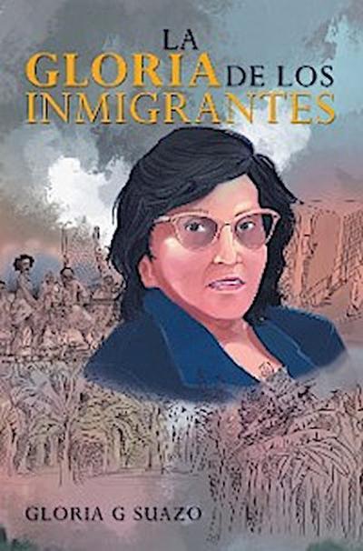 La Gloria De Los Inmigrantes