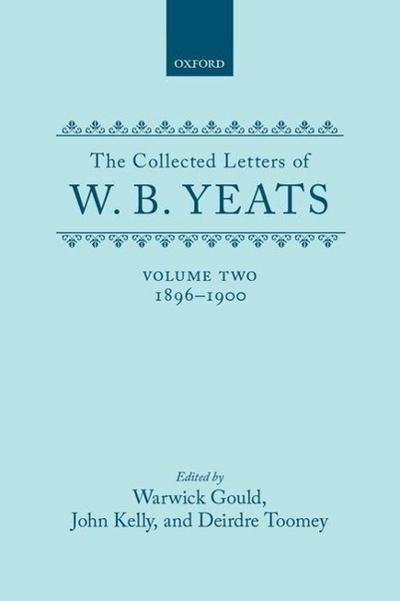 Collected Letters of W. B. Yeats: Volume II: 1896-1900
