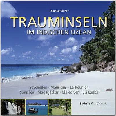 Trauminseln im Indischen Ozean - Seychellen . Mauritius . La Rèunion . Sansibar . Madagaskar . Malediven . Sri Lanka