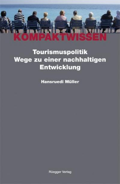 Tourismuspolitik - Wege zu einer nachhaltigen Entwicklung