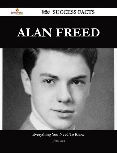 Alan Freed 149 Success Facts - Everything you need to know about Alan Freed