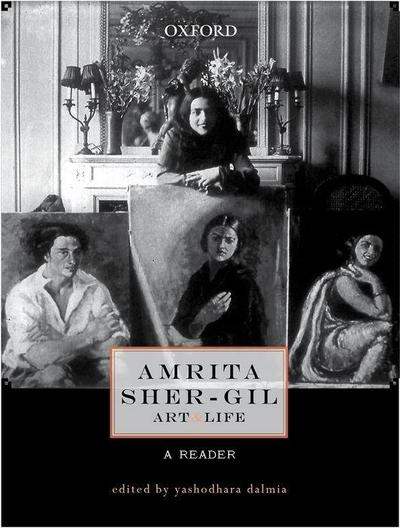 Amrita Sher-Gil: Art and Life: A Reader