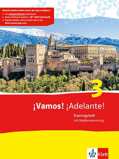 ¡Vamos! ¡Adelante! 3: Trainingsheft mit Multimedia-CD 3. Lernjahr (¡Vamos! ¡Adelante! Spanisch als 2. Fremdsprache. Ausgabe ab 2014)