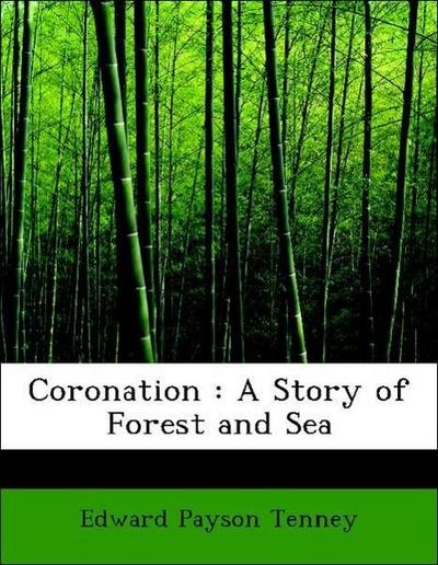 Coronation : A Story of Forest and Sea
