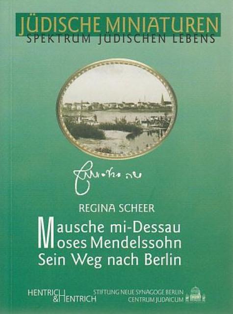Mausche Mi-Dessau Moses Mendelssohn Regina Scheer