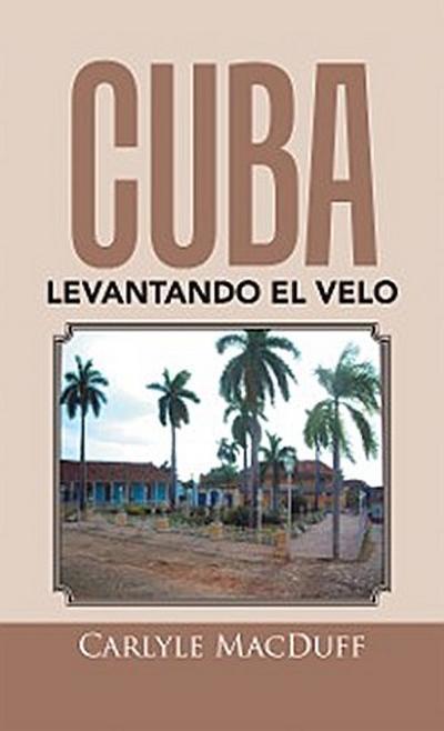 Cuba Levantando El Velo