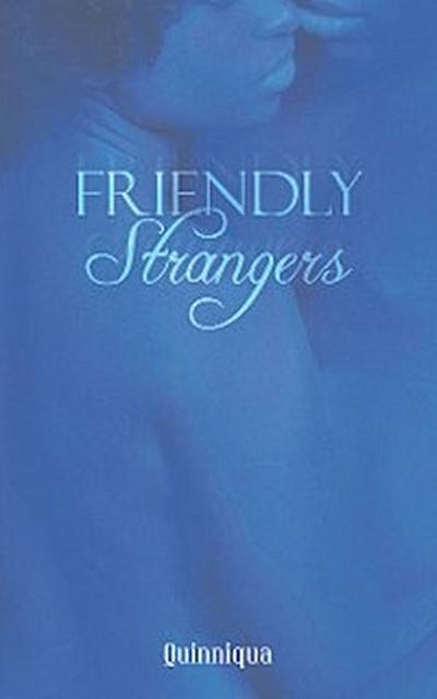 Friendly Strangers