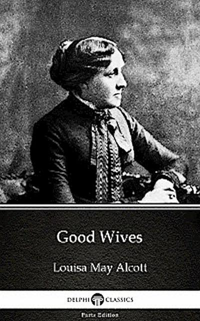 Good Wives by Louisa May Alcott (Illustrated)