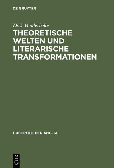 Theoretische Welten und literarische Transformationen