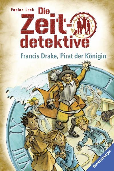 Die Zeitdetektive 14: Francis Drake, Pirat der Königin