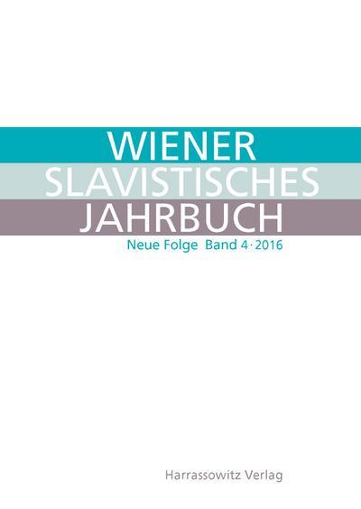Wiener Slavistisches Jahrbuch. Neue Folge 4 (2016)