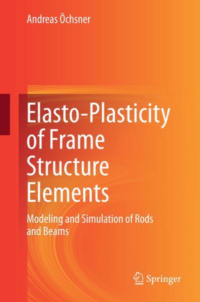 Elasto-Plasticity of Frame Structure Elements