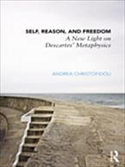 Self, Reason, and Freedom
