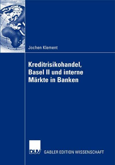 Kreditrisikohandel, Basel II und interne Märkte in Banken