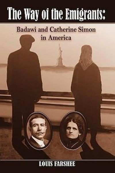 The Way of the Emigrants: Badawi and Catherine Simon in America