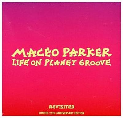 Life On Planet Groove Revisted, 2 Audio-CDs + 1 DVD (Limited 25th Anniversary Edition)